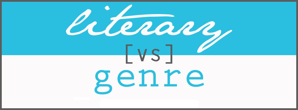 Literary vs. Genre: Do I Have to Choose?